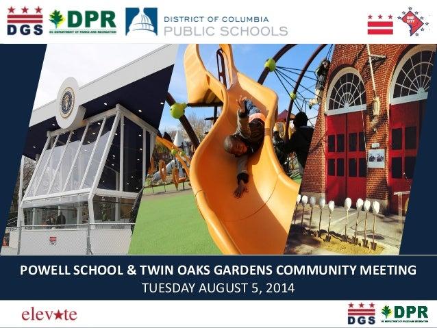POWELL SCHOOL & TWIN OAKS GARDENS COMMUNITY MEETING TUESDAY AUGUST 5, 2014