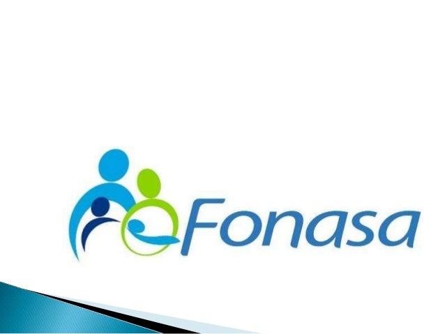    El Fondo Nacional de    Salud, FONASA, es el    organismo público    encargado de otorgar    cobertura de atención, ta...