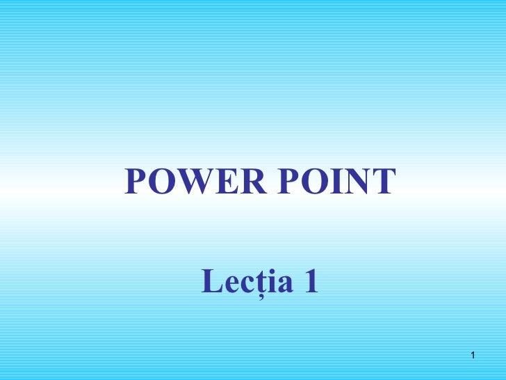 POWER POINT Lecţia 1