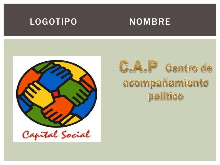 C.A.P CENTRO DE ACOMPAÑAMIENTO POLITICO.