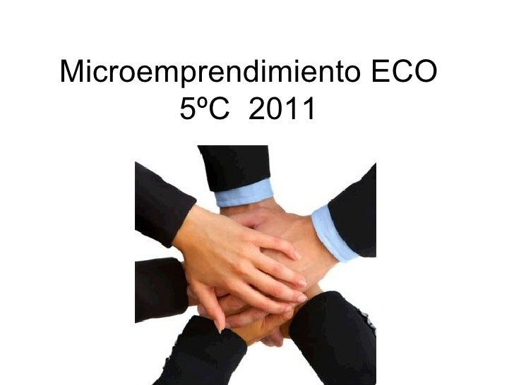 Microemprendimiento ECO       5ºC 2011