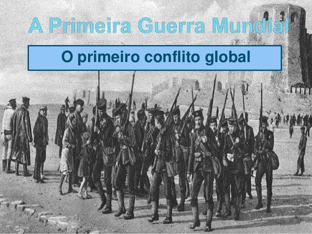 O primeiro conflito global