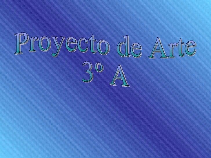 Proyecto de Arte 3º A