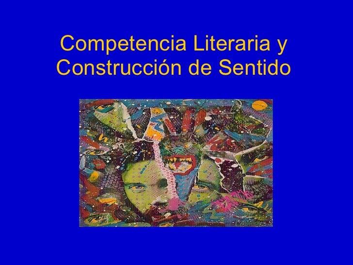 Competencia Literaria y Construcción de Sentido