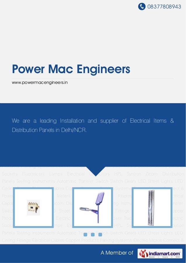 08377808943 A Member of Power Mac Engineers www.powermacengineers.in Switch Gears LED Street Lights LED Ceiling Fittings E...