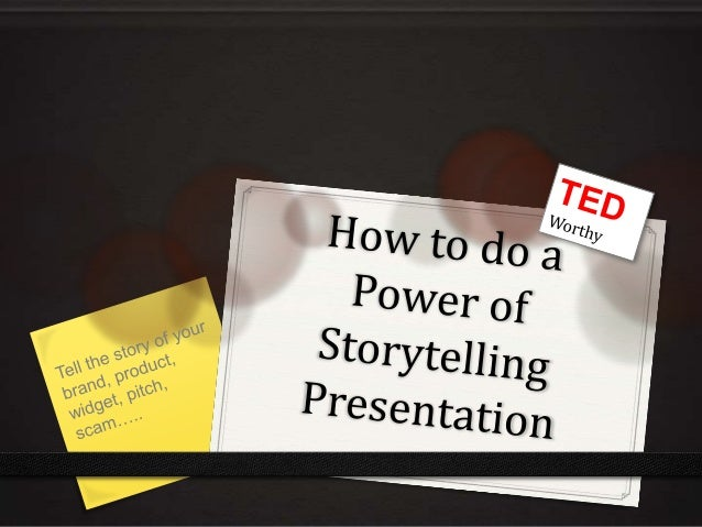 How to Give a [TED Worthy] Power of Storytelling Talk