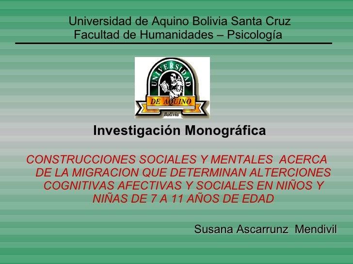 Investigación Monográfica CONSTRUCCIONES SOCIALES Y MENTALES  ACERCA DE LA MIGRACION QUE DETERMINAN ALTERCIONES COGNITIVAS...