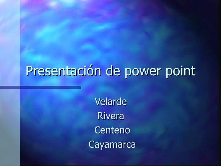 Presentación de power point Velarde  Rivera  Centeno Cayamarca