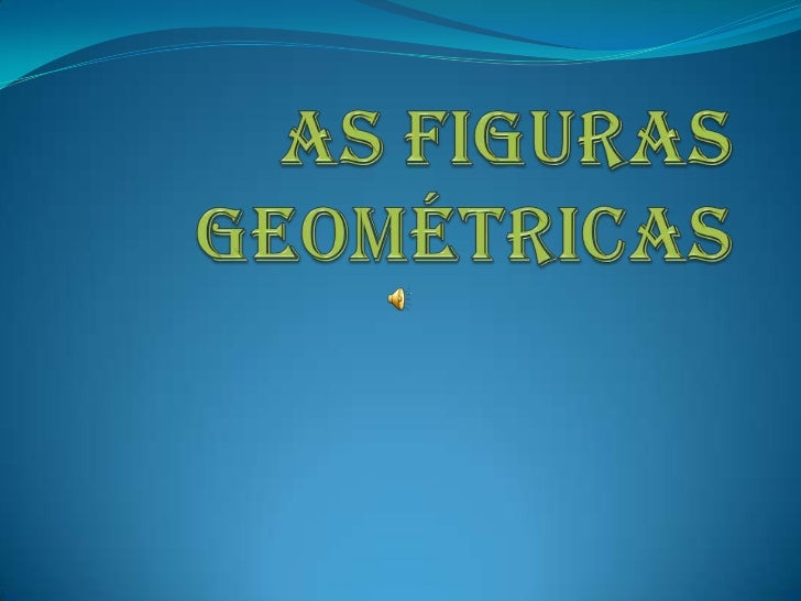Power point - as figuras geométricas