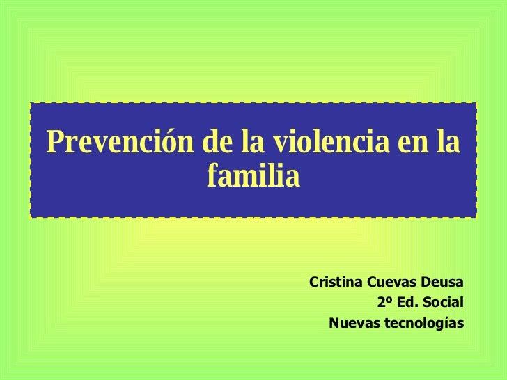 Prevención de la violencia en la familia Cristina Cuevas Deusa 2º Ed. Social Nuevas tecnologías