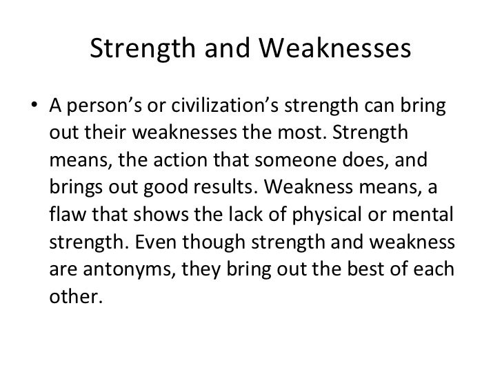 Essay on strength and weakness