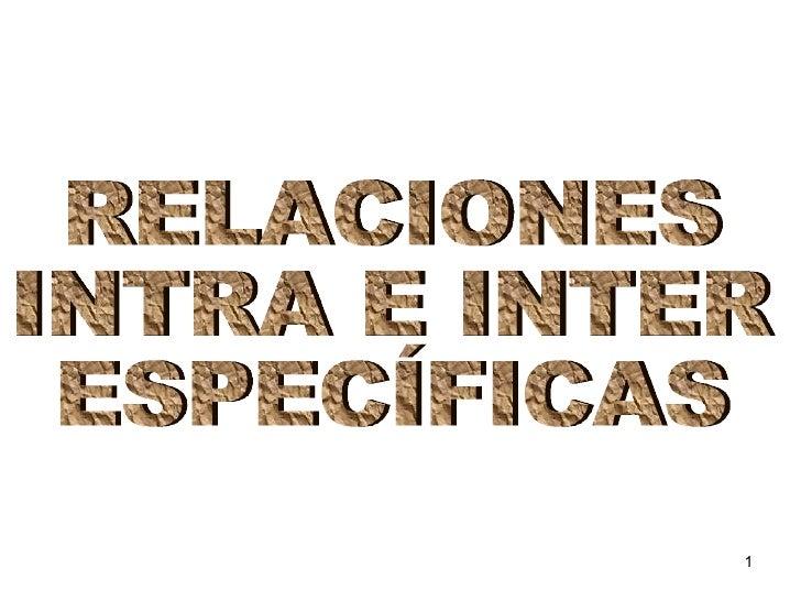 RELACIONES  INTRA E INTER ESPECÍFICAS