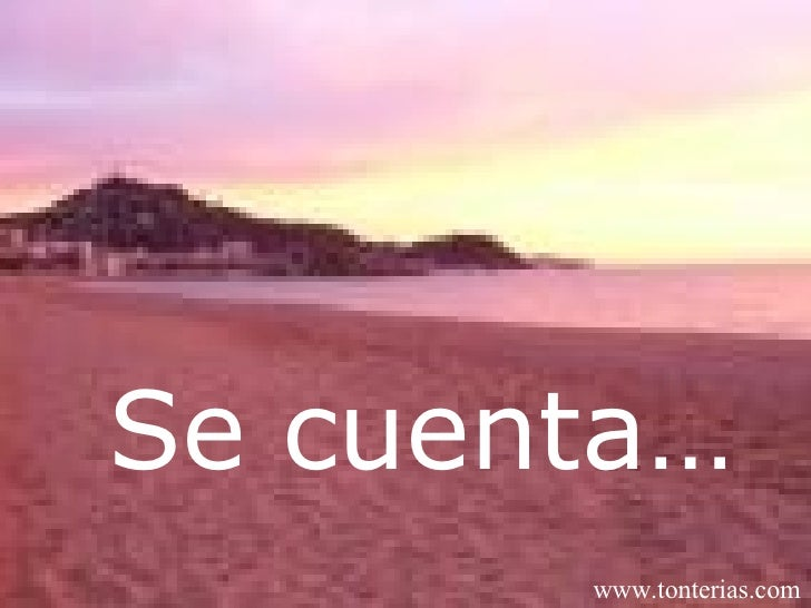 Se cuenta… www.tonterias.com