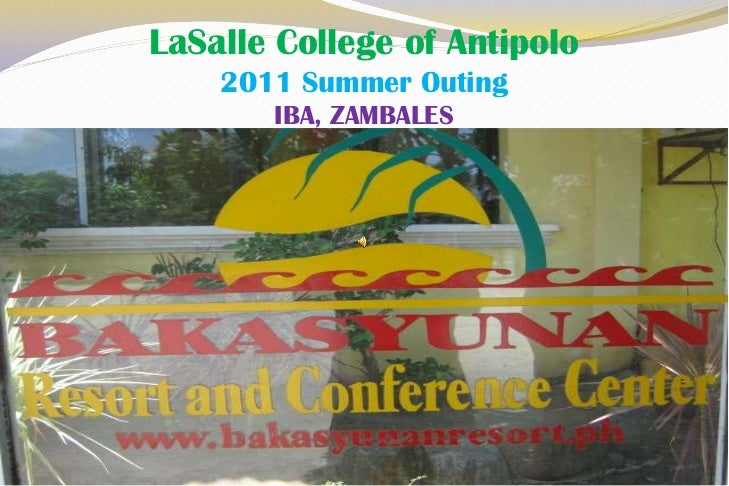 LaSalle College of Antipolo2011 Summer OutingIBA, ZAMBALES<br />