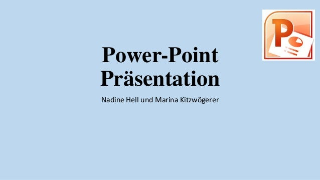 Power-Point Präsentation Nadine Hell und Marina Kitzwögerer