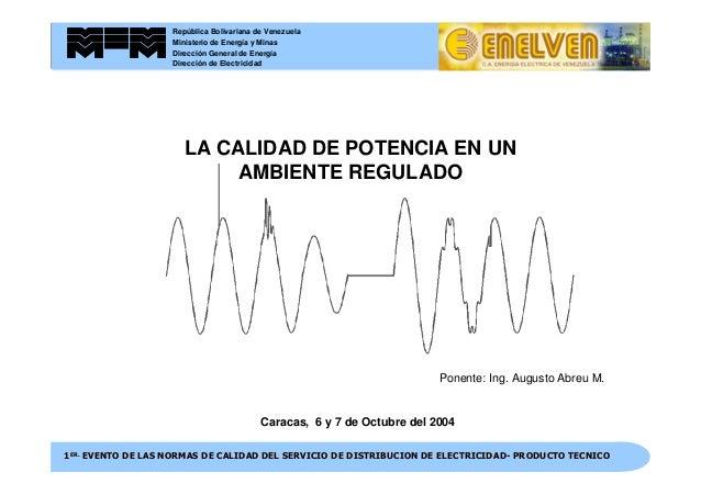 República Bolivariana de VenezuelaMinisterio de Energía y MinasDirección de Electricidad11ER.ER. EVENTO DE LAS NORMAS DE C...