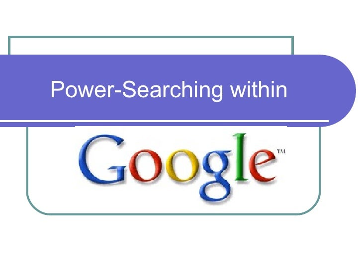 Power-Searching within