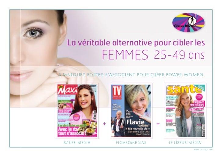 La véritable alternative pour cibler les                   FEMMES 25-49 ans3 MARQUES FORTES S'ASSOCIENT P O U R C R É E R ...