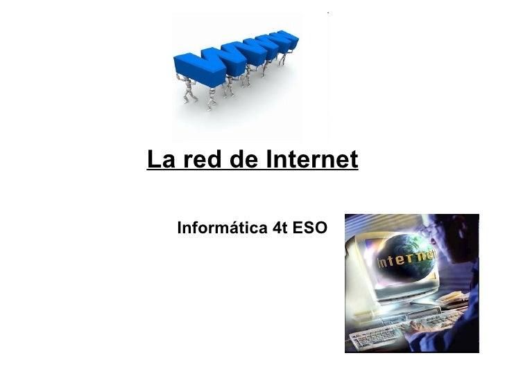 La red de Internet Informática 4t ESO