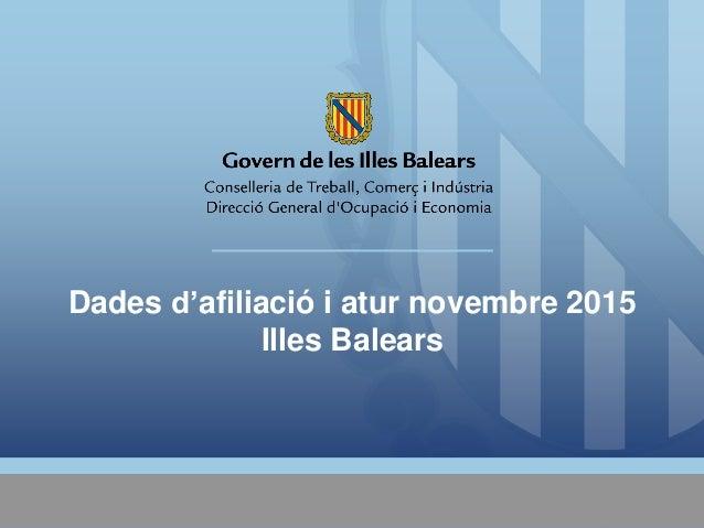 Dades d'afiliació i atur novembre 2015 Illes Balears