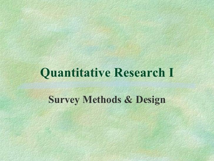 Quantitative Research I Survey Methods & Design