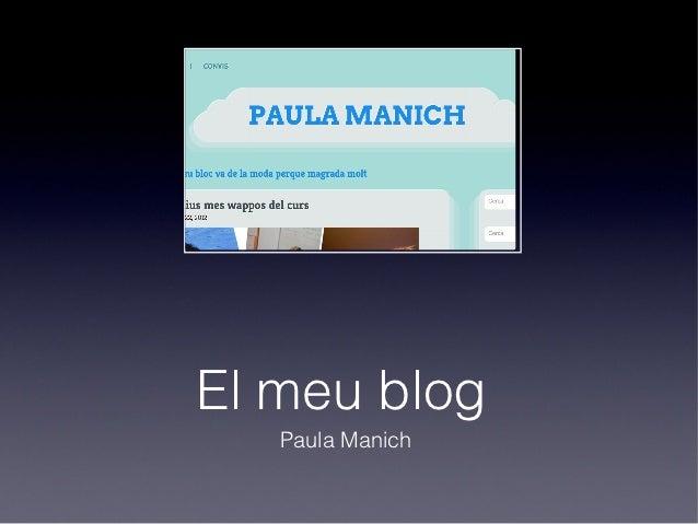 El meu blog   Paula Manich