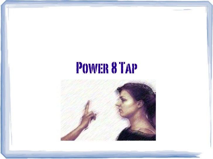 Power 8 Tap