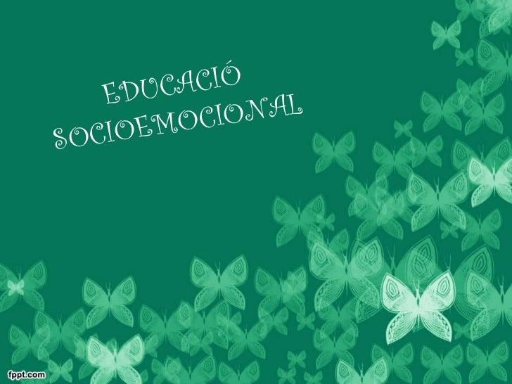 EDUCACI Ó SOCIOEMOCIONAL