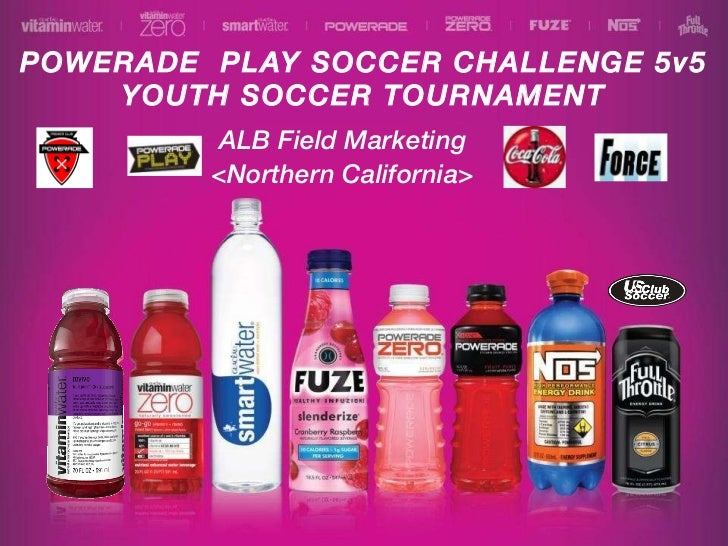 POWERADE  PLAY SOCCER CHALLENGE 5v5 YOUTH SOCCER TOURNAMENT ALB Field Marketing <Northern California>