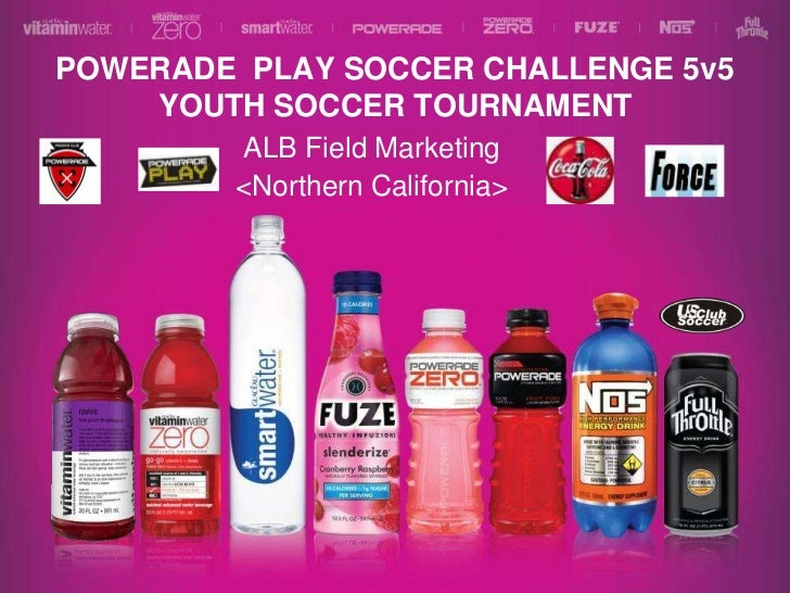 POWERADE  PLAY SOCCER CHALLENGE 5v5 YOUTH SOCCER TOURNAMENT<br />ALB Field Marketing<br /><Northern California><br />