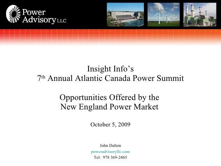 <ul><li>John Dalton </li></ul><ul><li>poweradvisoryllc.com </li></ul><ul><li>Tel:  978 369-2465 </li></ul>Insight Info's 7...