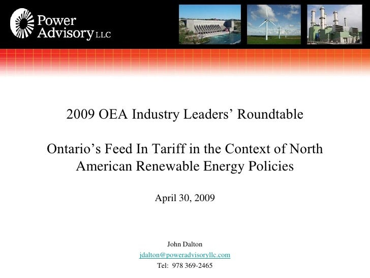 2009 OEA Industry Leaders' Roundtable  Ontario's Feed In Tariff in the Context of North     American Renewable Energy Poli...