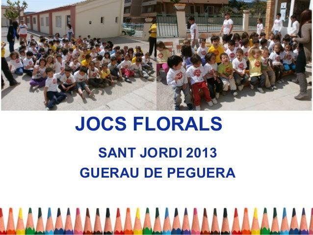 JOCS FLORALS  SANT JORDI 2013GUERAU DE PEGUERA