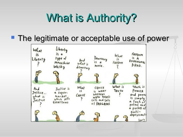 power and authority in the Traditional authority as the name implies, traditional authority is power that is rooted in traditional, or long-standing, beliefs and practices of a society it exists and is assigned to particular individuals because of that society's customs and traditions.