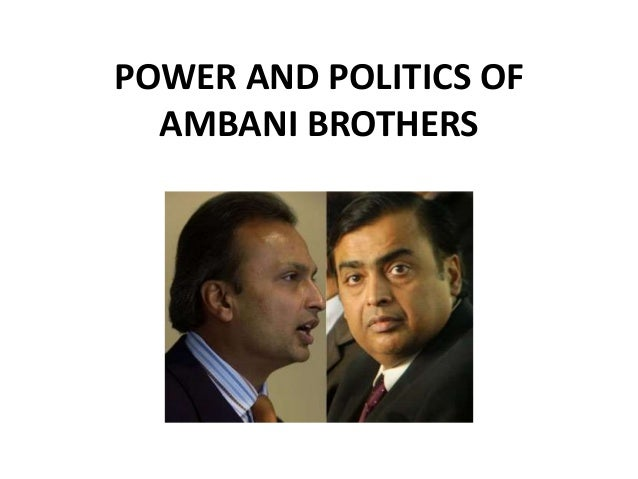 Power and politics of ambani brothers