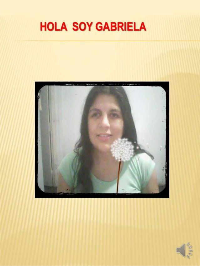 HOLA SOY GABRIELA