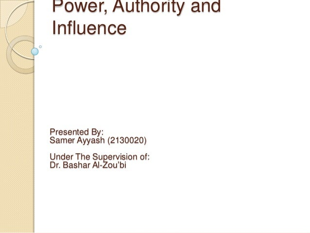 Power, authority and influence