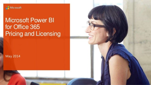 Microsoft Power BI for Office 365 Pricing and Licensing May 2014