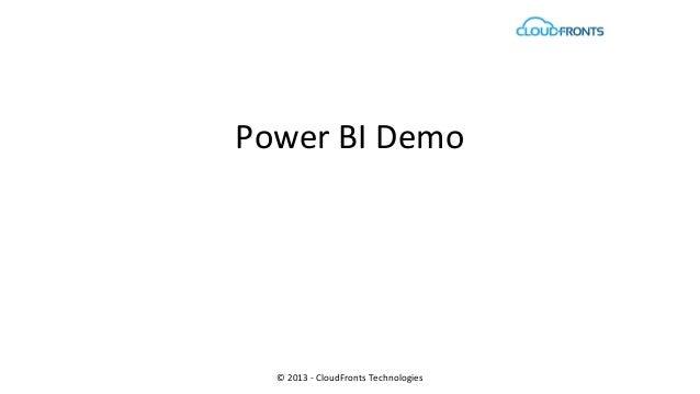 © 2013 - CloudFronts Technologies Power BI Demo
