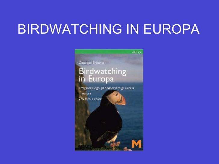 BIRDWATCHING IN EUROPA