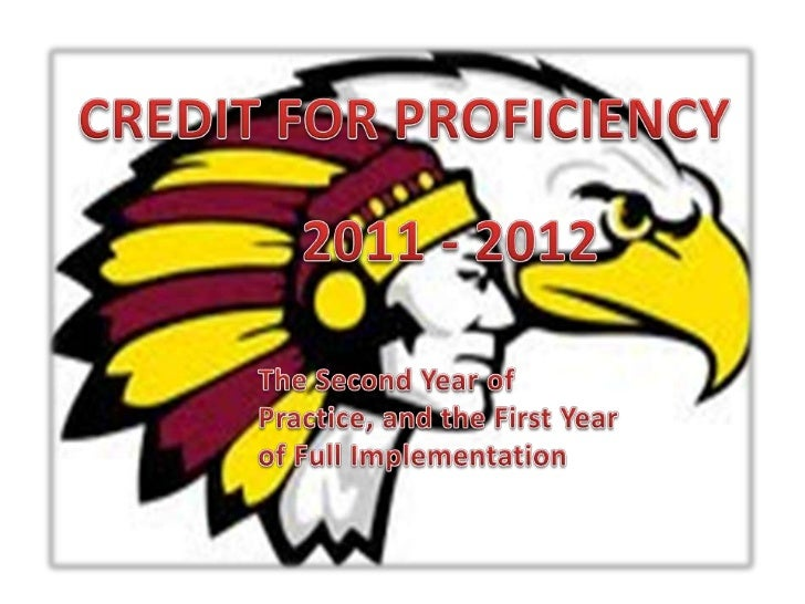 CREDIT FOR PROFICIENCY<br />2011 - 2012<br />The Second Year of Practice, and the First Year of Full Implementation<br />