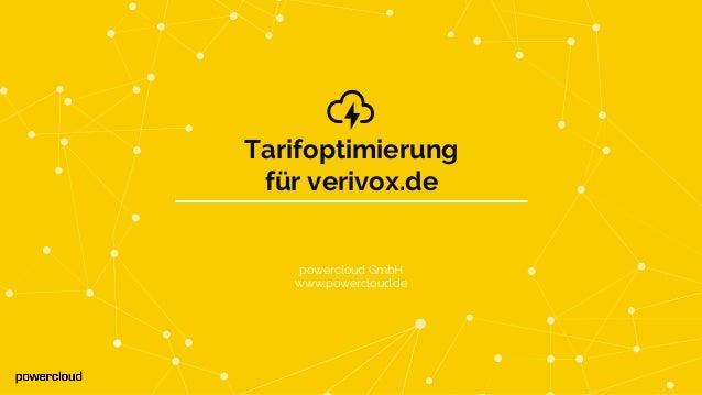 Tarifoptimierung für verivox.de powercloud GmbH www.powercloud.de