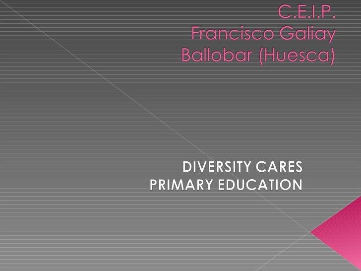 "Primary School ""CEIP Francisco Galiay"" (Ballobar): Diversity Cares Primary School"