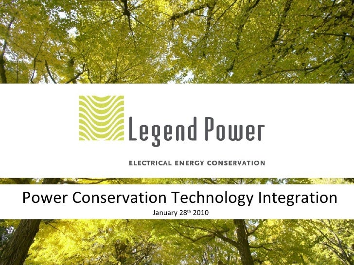 Power Conservation Technology Integration  January 28 th  2010