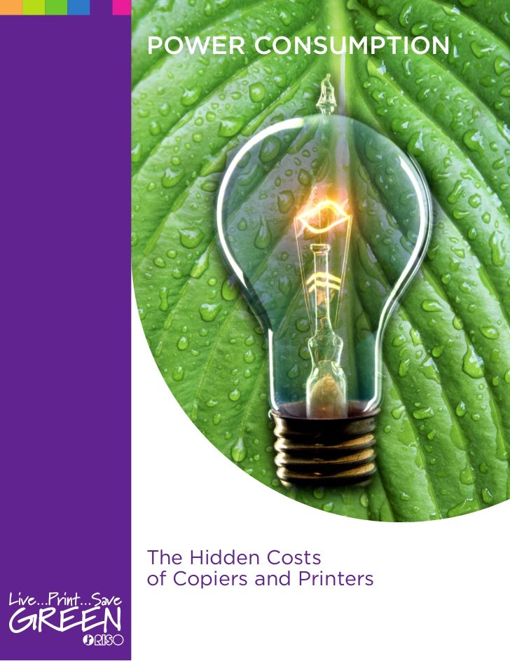 Power ConsumPtion     The Hidden Costs of Copiers and Printers