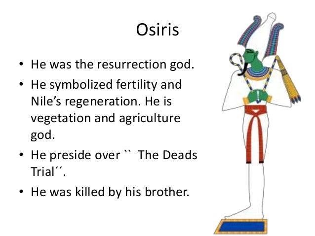 a description of osiris as the god of death vegetation and fertility The following is a list of fertility deities african goddess of fertility, life, death and rebirth god initially associated with fertility and vegetation.