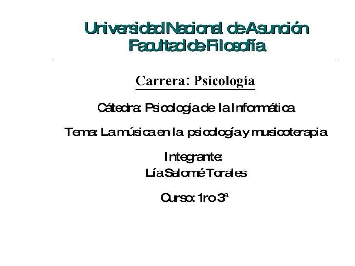 Universidad Nacional de Asunción Facultad de Filosofía <ul><li>Carrera: Psicología </li></ul><ul><li>Cátedra: Psicología d...