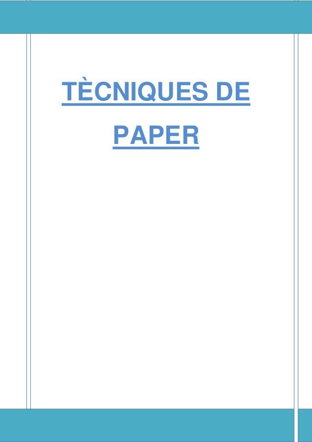 TÈCNIQUES DE PAPER