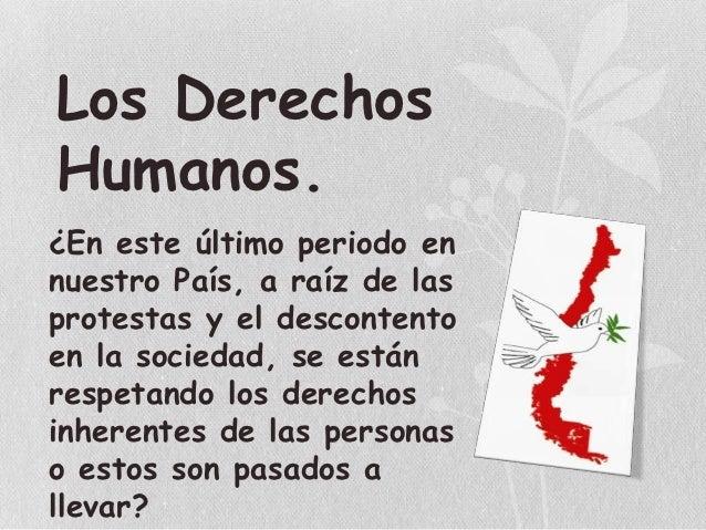 Los DerechosHumanos.¿En este último periodo ennuestro País, a raíz de lasprotestas y el descontentoen la sociedad, se está...
