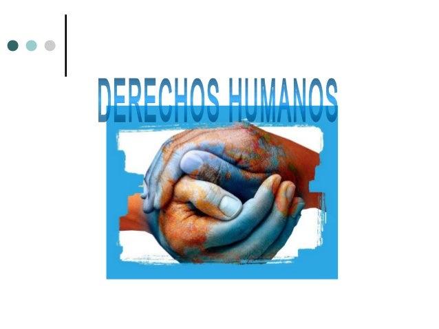 ¿Como surgen los derechos humanos?¿Como surgen los derechos humanos? El 10 de diciembre de 1948, la Asamblea General de la...